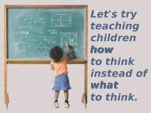 lets-try-teaching-children-how-to-think-instead-of-what-to-think-children-quote